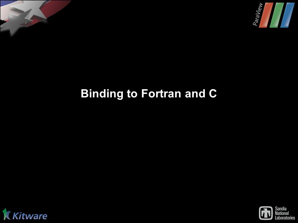 Binding to Fortran and C
