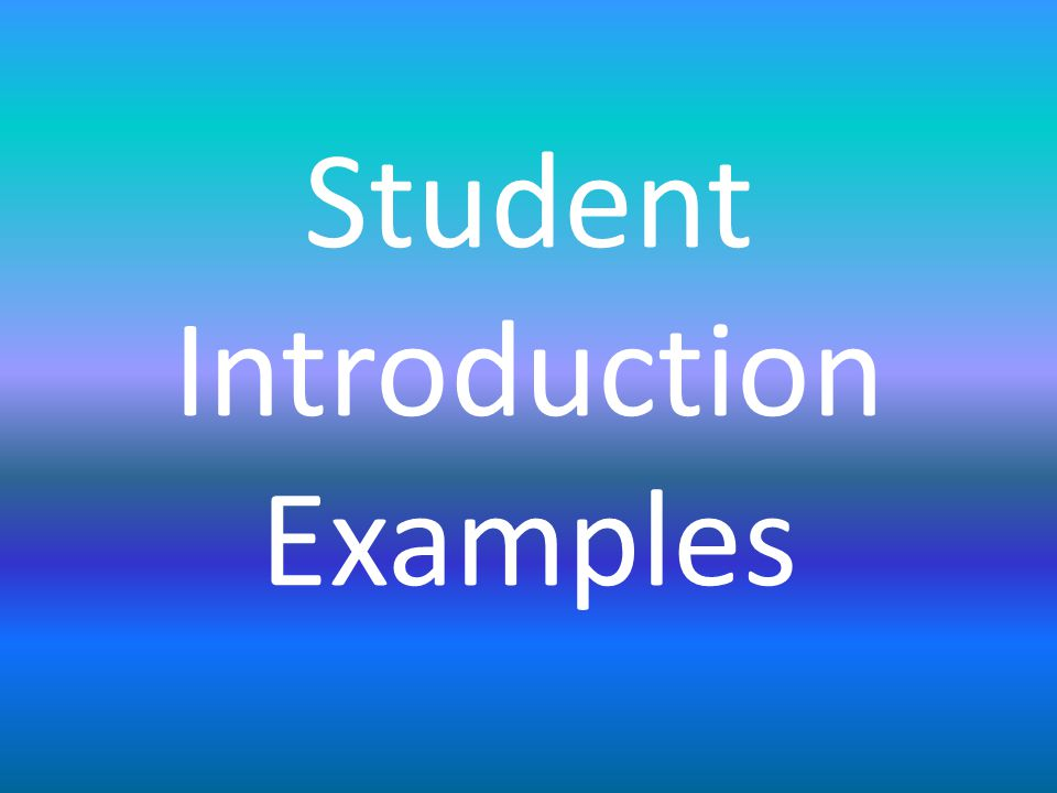 Student Introduction Examples