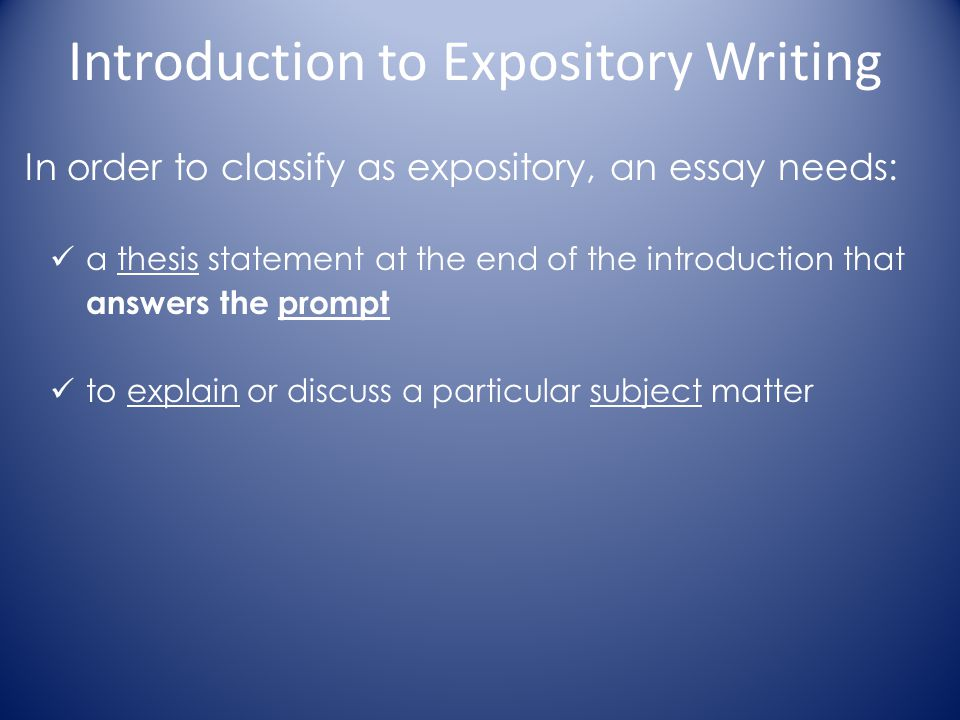 classifications of expository essay Expository essay structure, developing the body paragraphs of expository essay, structure of an expository essay once you have your thesis settled and your method of writing decided, establish an outline for it give it an introduction, a discussion and exposition, and conclusion.