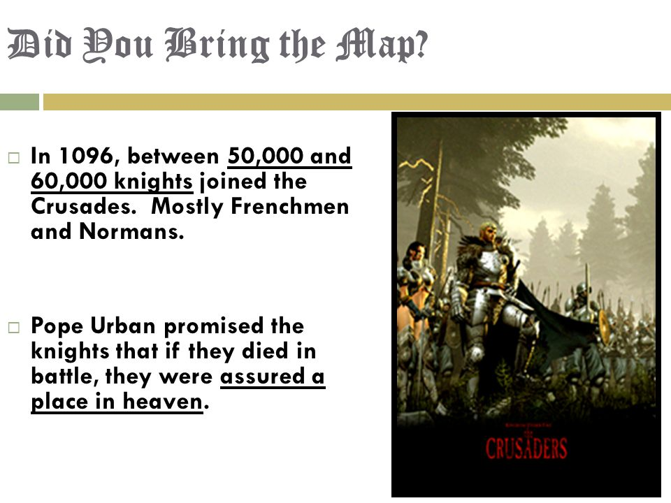  In 1096, between 50,000 and 60,000 knights joined the Crusades.