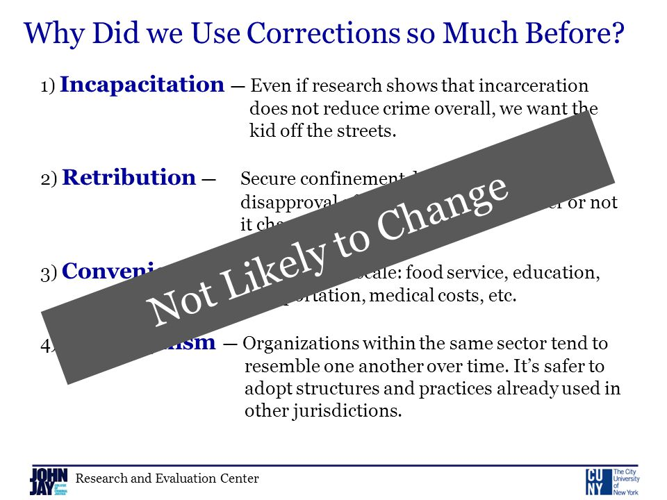 Research and Evaluation Center Key Question for Policy and Practice: What strategies are likely to be effective now, but also sustainable under different economic conditions and a different crime environment?