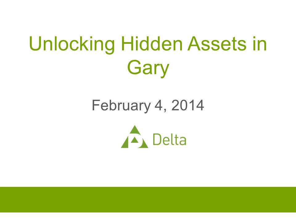 Unlocking Hidden Assets in Gary February 4, 2014