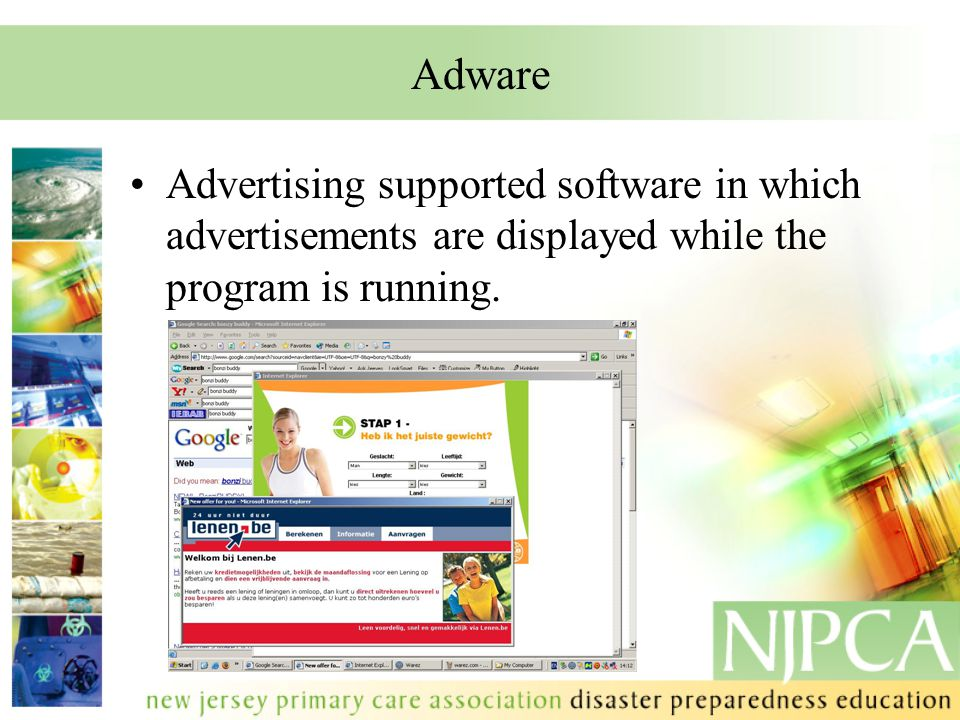 Adware Advertising supported software in which advertisements are displayed while the program is running.
