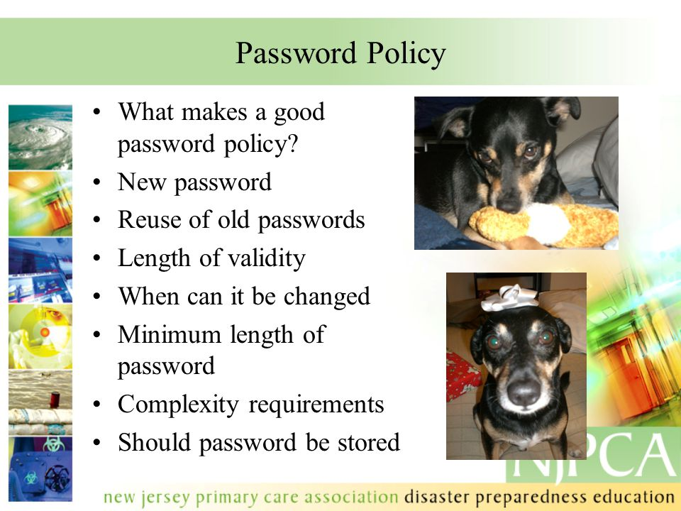 Password Policy What makes a good password policy.