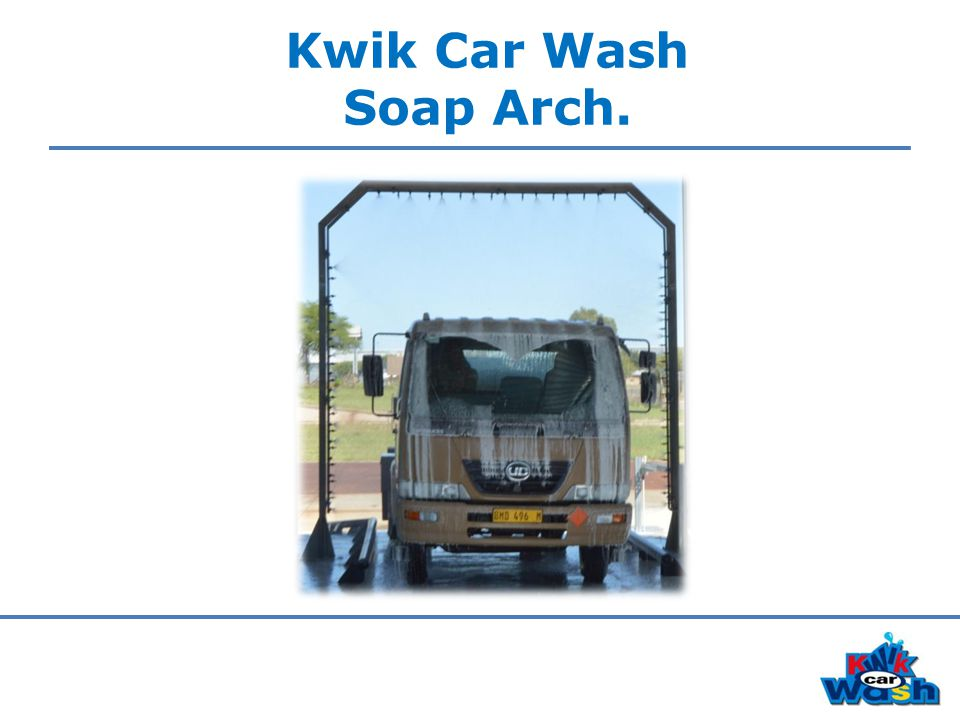 Kwik Car Wash Soap Arch.