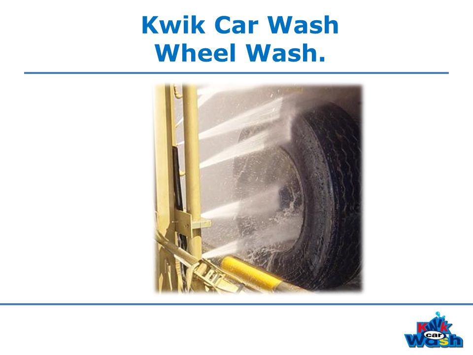 Kwik Car Wash Wheel Wash.
