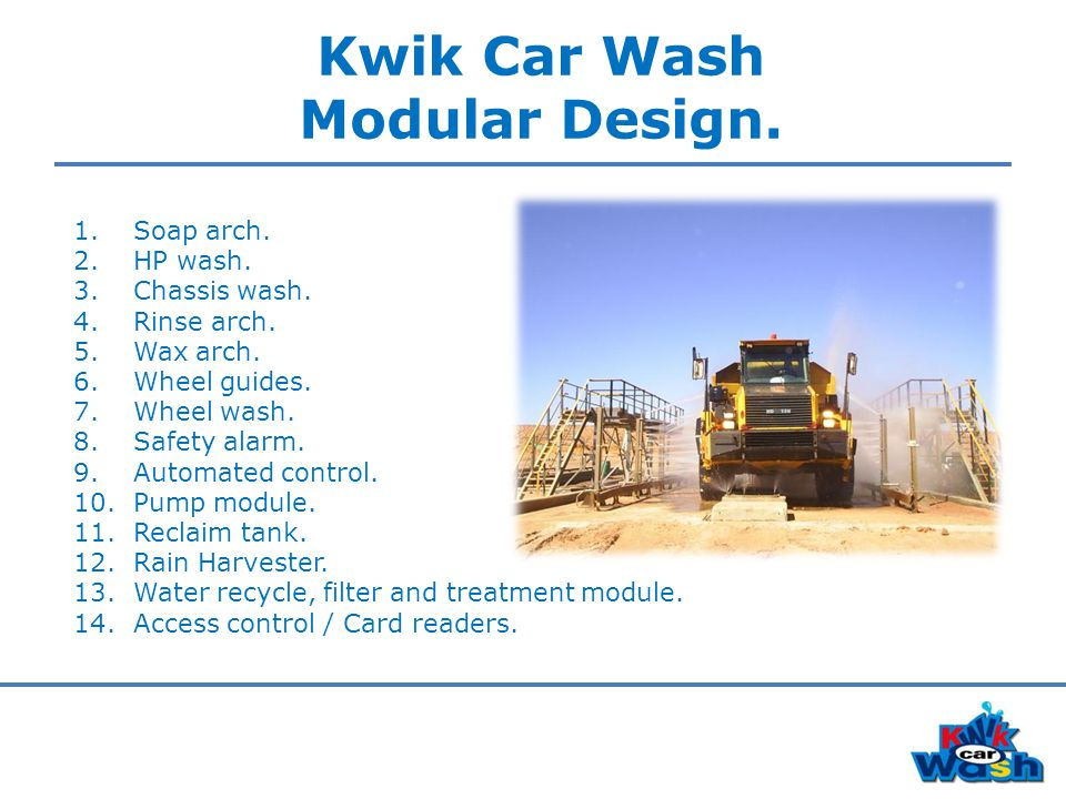 Kwik Car Wash Modular Design. 1.Soap arch. 2.HP wash.