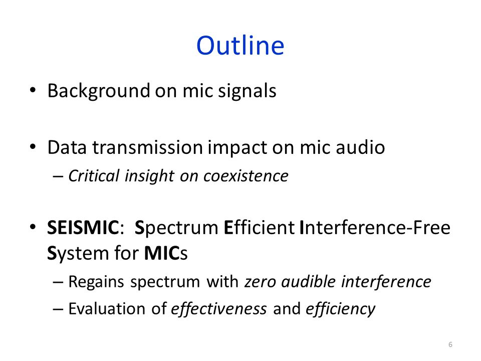 SEISMIC Efficiency with Many Mics Obtain real mic freq placement from coordinators – Model components: 1) Mic signals, 2) WSDs & interference – Given components, how much spectrum does WSD X have.
