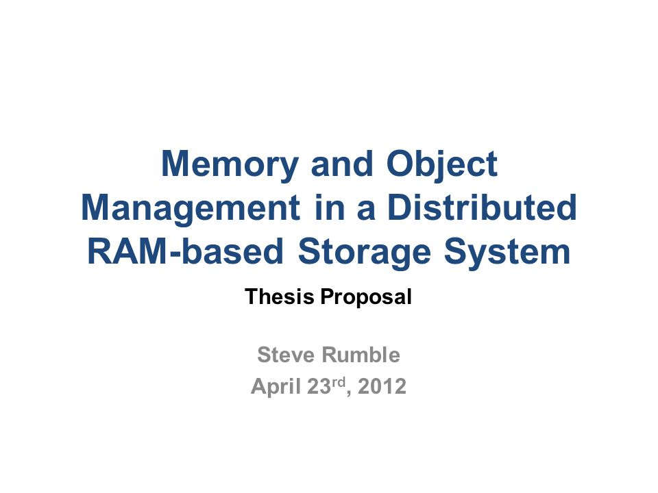 Summary: Thesis Contributions Managing memory for high performance, high utilization, and durability via: Log-structured memory Parallel cleaning Two-level cleaning Tombstones Tablet Migration 32