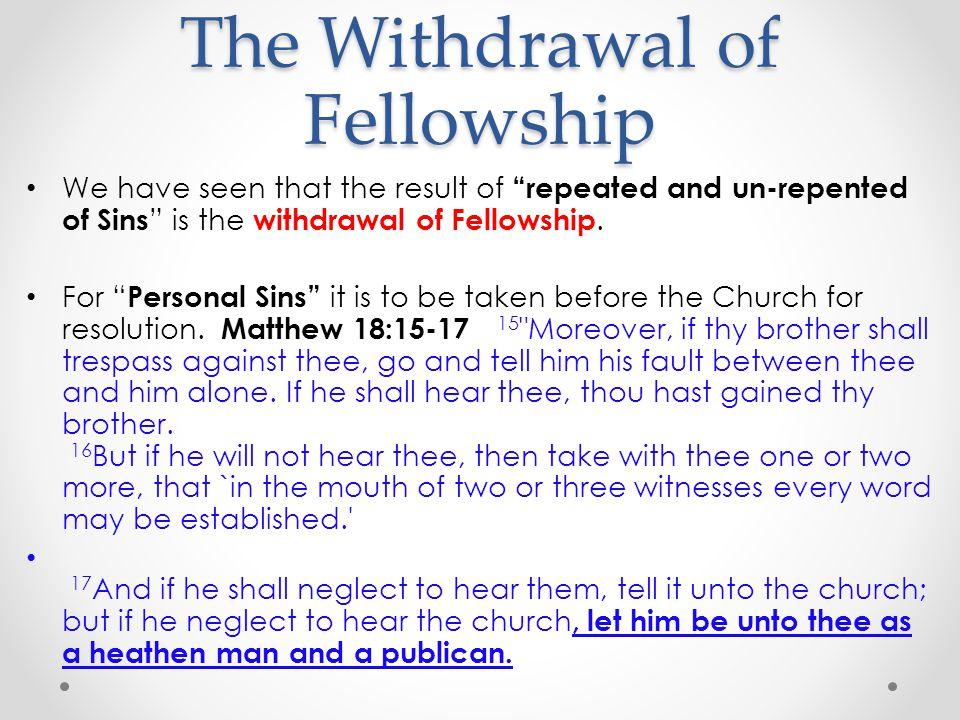 The Withdrawal of Fellowship Congregational Matters – I Corinthians 5:1-11 4.