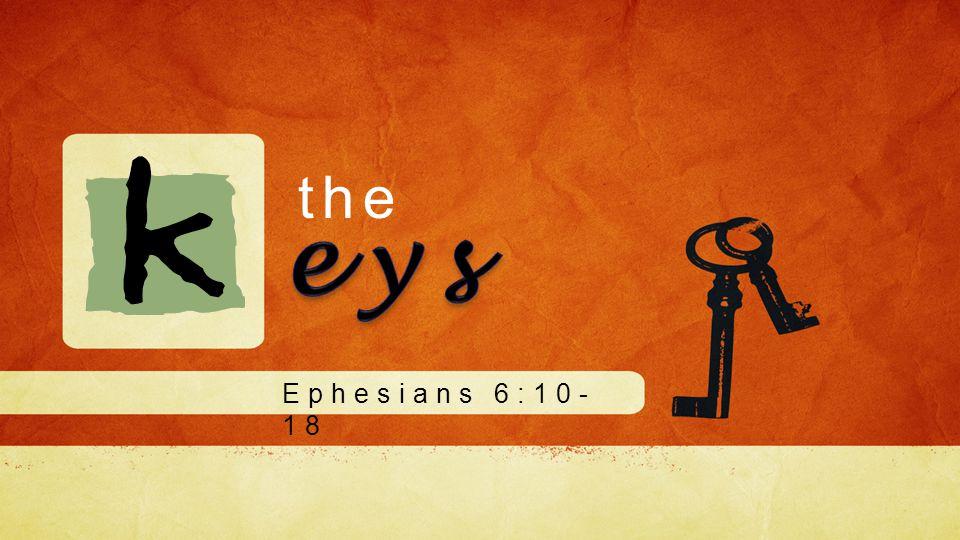 the Ephesians 6:10- 18