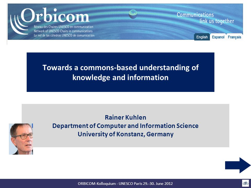 ORBICOM-Kolloquium - UNESCO Paris 29.-30. June 2012 1 Rainer Kuhlen Department of Computer and Information Science University of Konstanz, Germany Tow