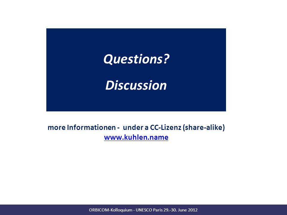 Towards a commons-based copyright– IFLA 08/2010 12 ORBICOM-Kolloquium - UNESCO Paris 29.-30. June 2012 Questions? Discussion more Informationen - unde