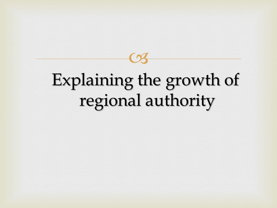   From the top down – and back again  These perspectives on the capacity of regional institutions to determine and differentiate the ways in which social interests are aggregated territorially within states are significant in light of the growth of regional authority since the 1970s.