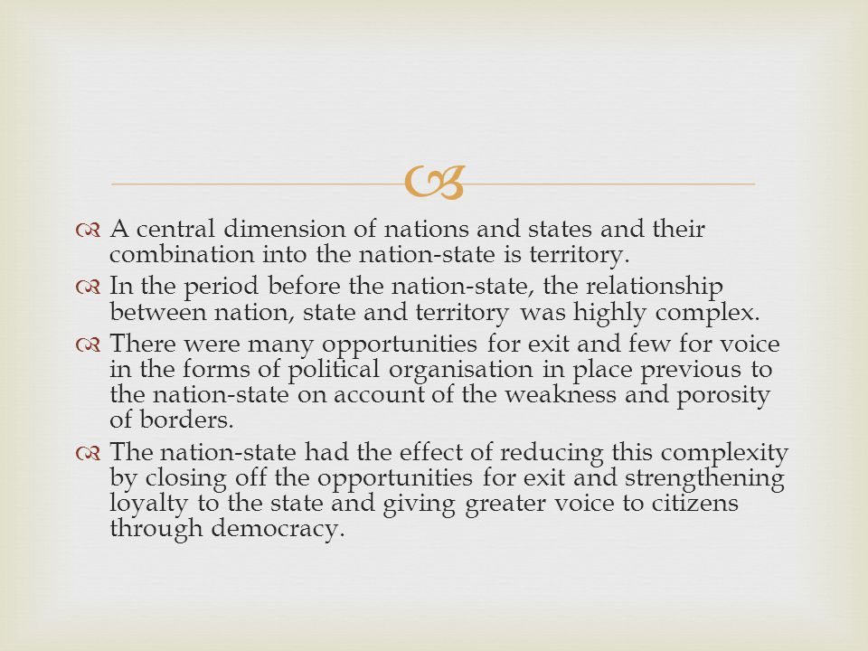   A central dimension of nations and states and their combination into the nation-state is territory.