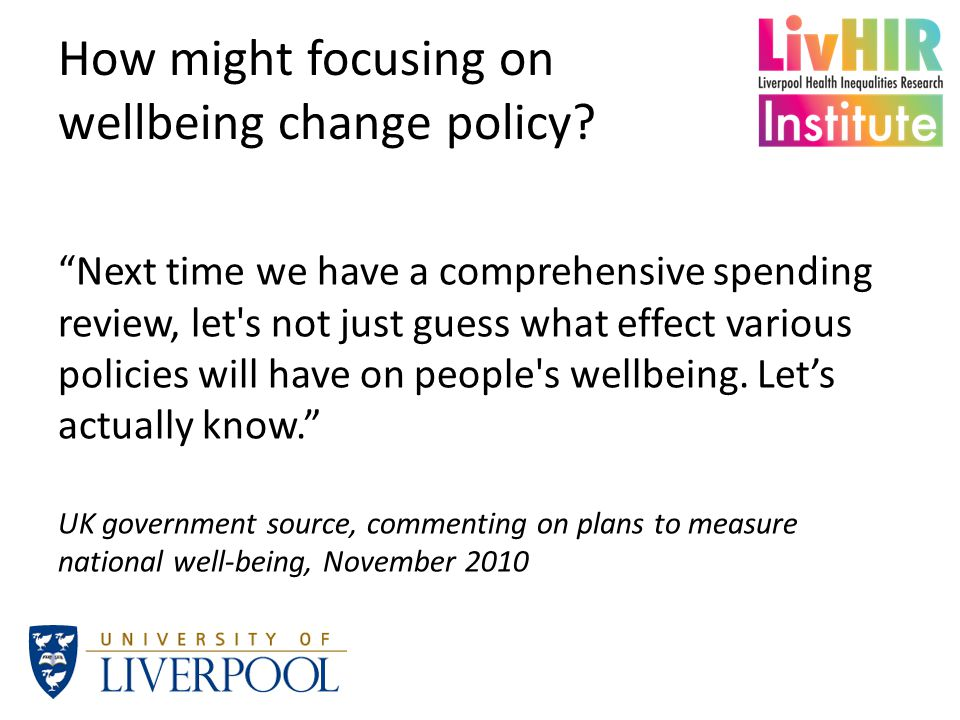 How might focusing on wellbeing change policy.