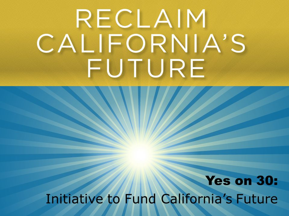 Yes on 30: Initiative to Fund California's Future