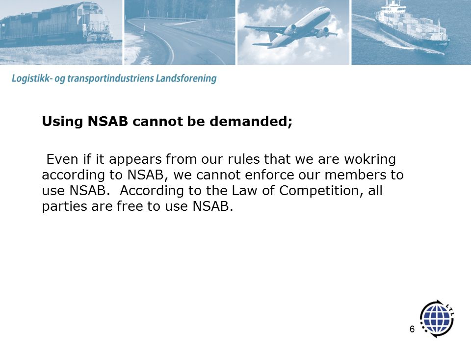 Using NSAB cannot be demanded; Even if it appears from our rules that we are wokring according to NSAB, we cannot enforce our members to use NSAB.