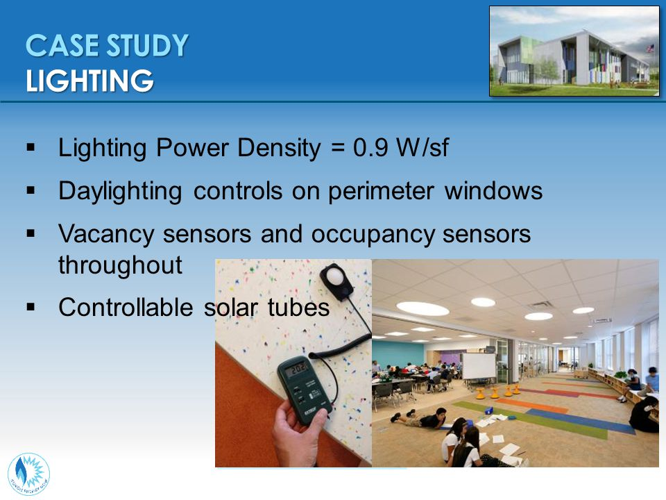  Lighting Power Density = 0.9 W/sf  Daylighting controls on perimeter windows  Vacancy sensors and occupancy sensors throughout  Controllable sola