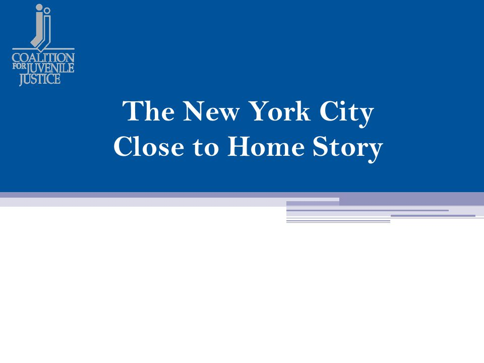 The New York City Close to Home Story