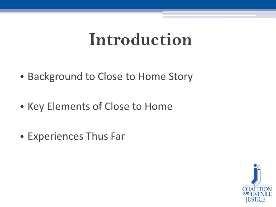 Introduction Background to Close to Home Story Key Elements of Close to Home Experiences Thus Far