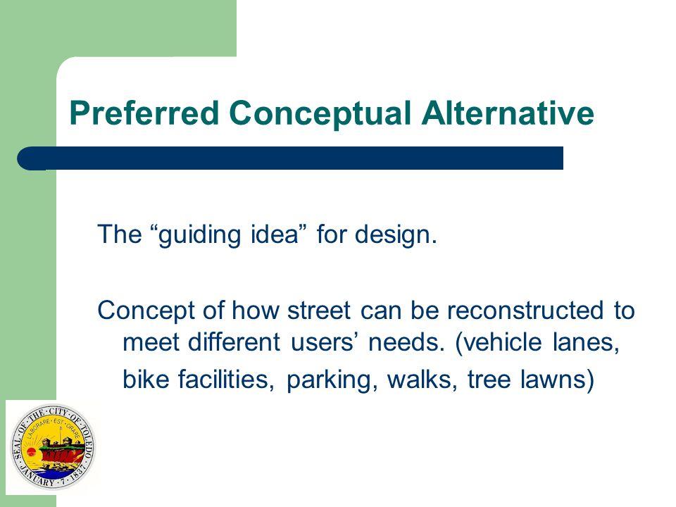 Preferred Conceptual Alternative The guiding idea for design.