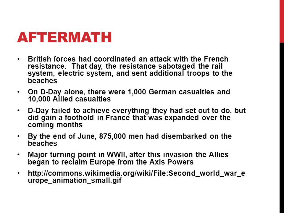 AFTERMATH British forces had coordinated an attack with the French resistance.