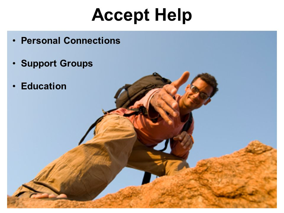 Accept Help Personal Connections Support Groups Education