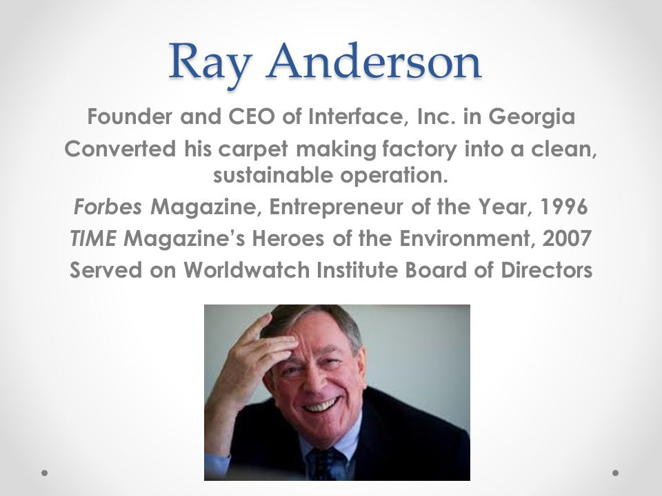 Ray Anderson Founder and CEO of Interface, Inc.
