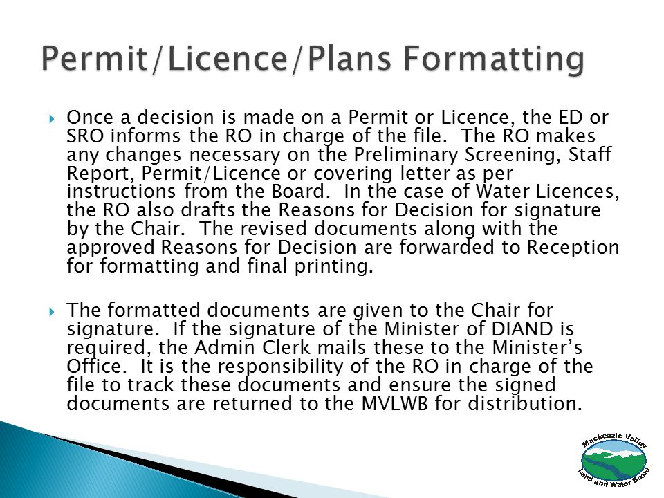  Once a decision is made on a Permit or Licence, the ED or SRO informs the RO in charge of the file.