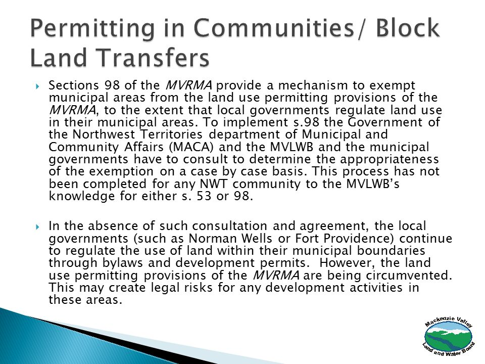  Sections 98 of the MVRMA provide a mechanism to exempt municipal areas from the land use permitting provisions of the MVRMA, to the extent that local governments regulate land use in their municipal areas.