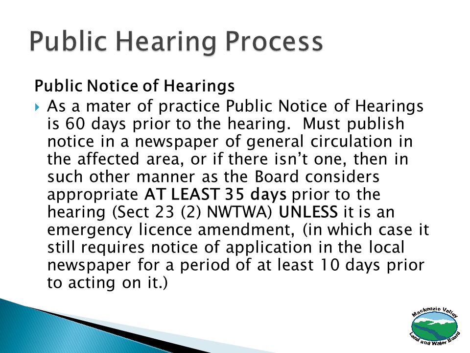 Public Notice of Hearings  As a mater of practice Public Notice of Hearings is 60 days prior to the hearing.