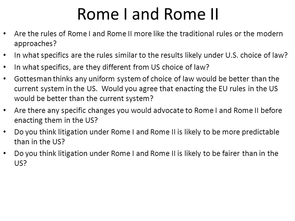 Rome I and Rome II Are the rules of Rome I and Rome II more like the traditional rules or the modern approaches.