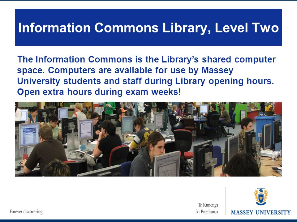 Information Commons Library, Level Two The Information Commons is the Library's shared computer space.