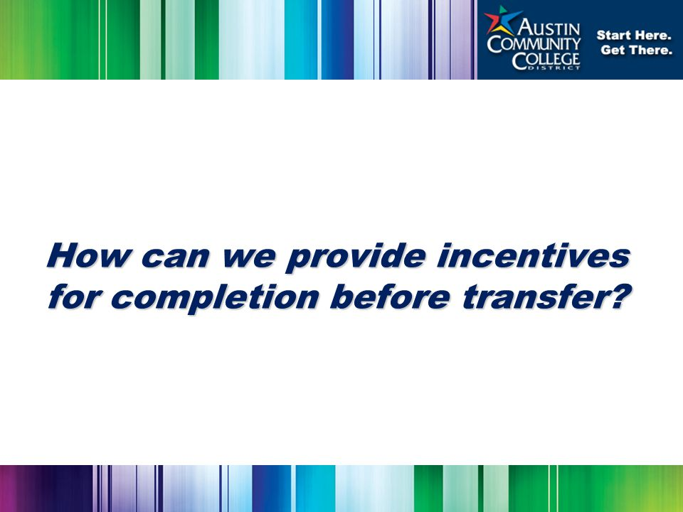 How can we provide incentives for completion before transfer?