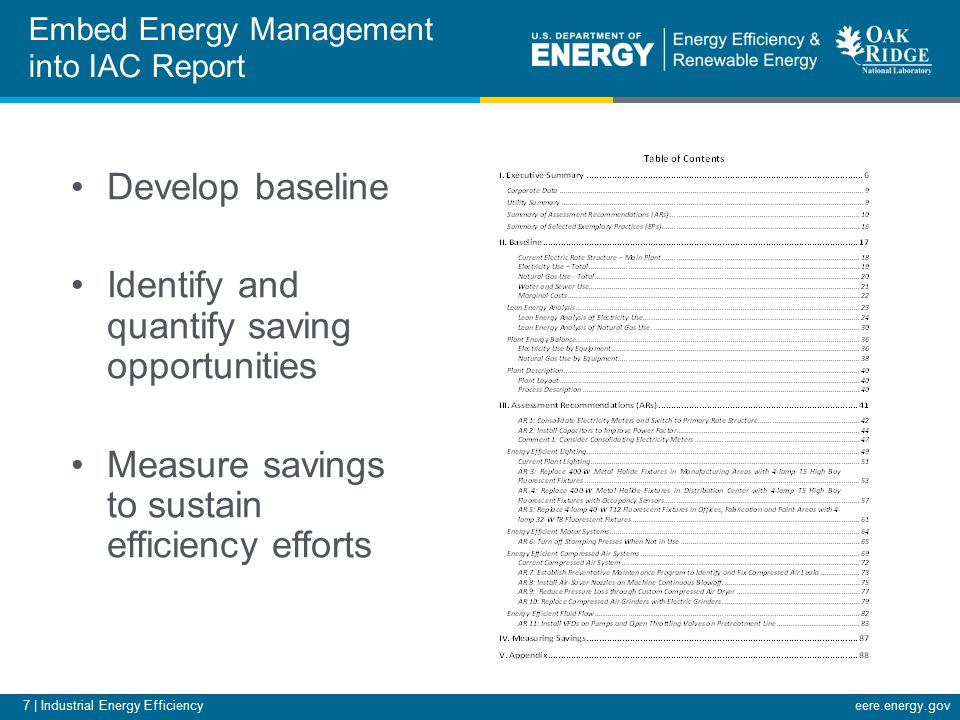 7 | Industrial Energy Efficiencyeere.energy.gov Embed Energy Management into IAC Report Develop baseline Identify and quantify saving opportunities Measure savings to sustain efficiency efforts