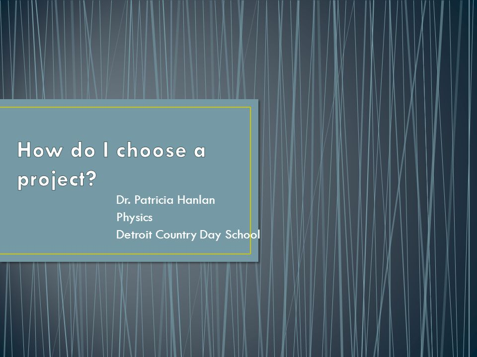 Dr. Patricia Hanlan Physics Detroit Country Day School