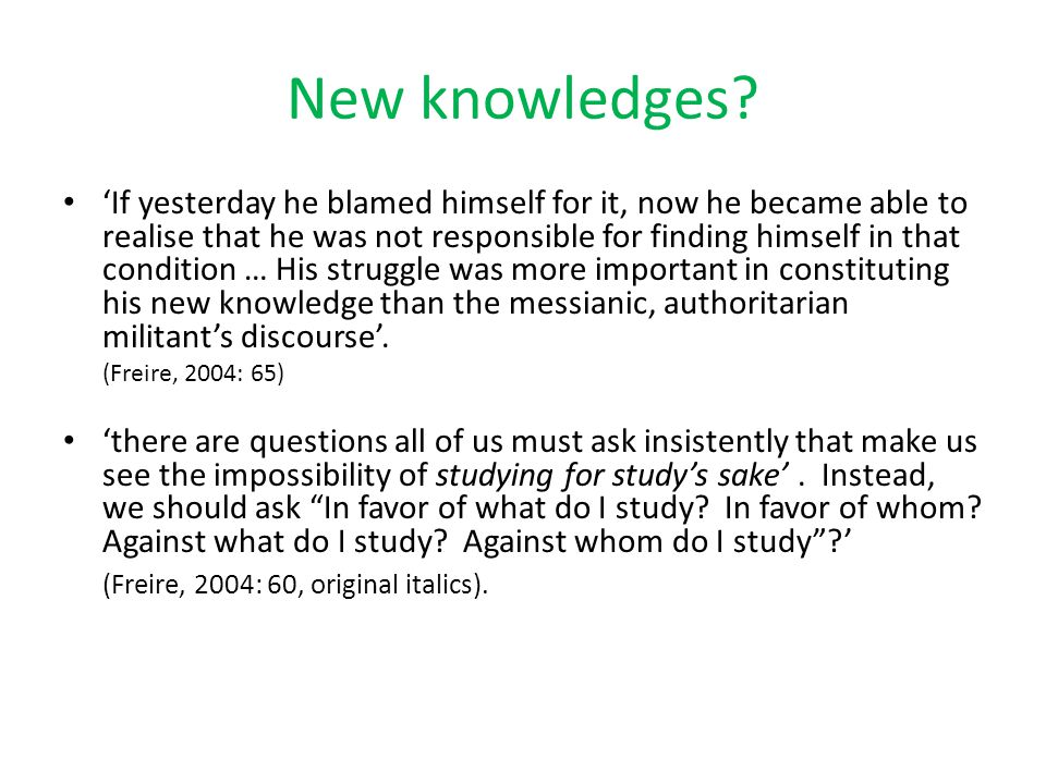 New knowledges? 'If yesterday he blamed himself for it, now he became able to realise that he was not responsible for finding himself in that conditio