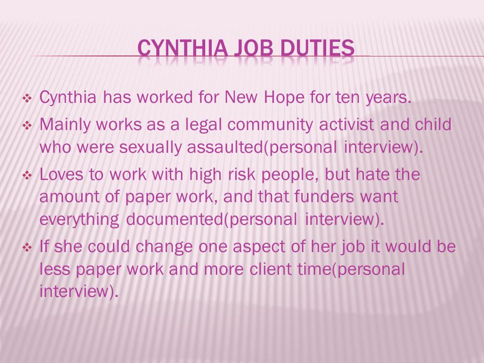  Cynthia has worked for New Hope for ten years.  Mainly works as a legal community activist and child who were sexually assaulted(personal interview