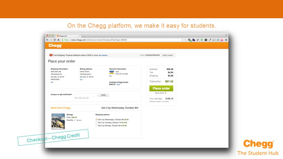 On the Chegg platform, we make it easy for students. Checkout – Chegg Credit