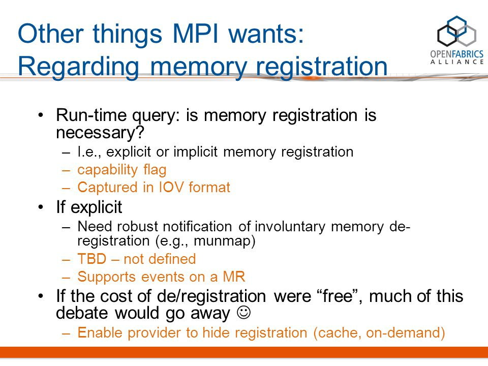 Run-time query: is memory registration is necessary? –I.e., explicit or implicit memory registration –capability flag –Captured in IOV format If expli