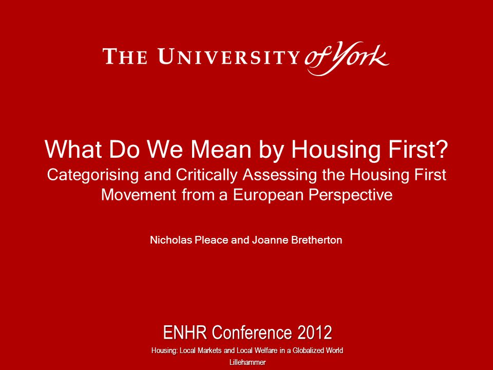 What Do We Mean by Housing First? Categorising and Critically Assessing the Housing First Movement from a European Perspective Nicholas Pleace and Joa