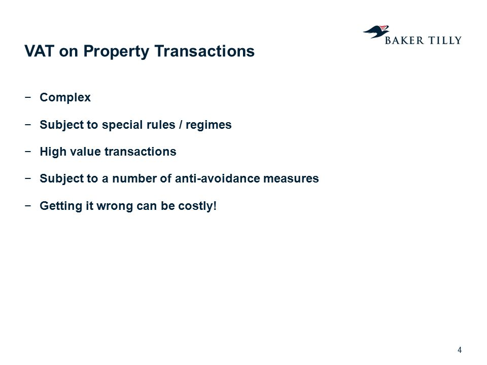 VAT on Property Transactions −Complex −Subject to special rules / regimes −High value transactions −Subject to a number of anti-avoidance measures −Ge