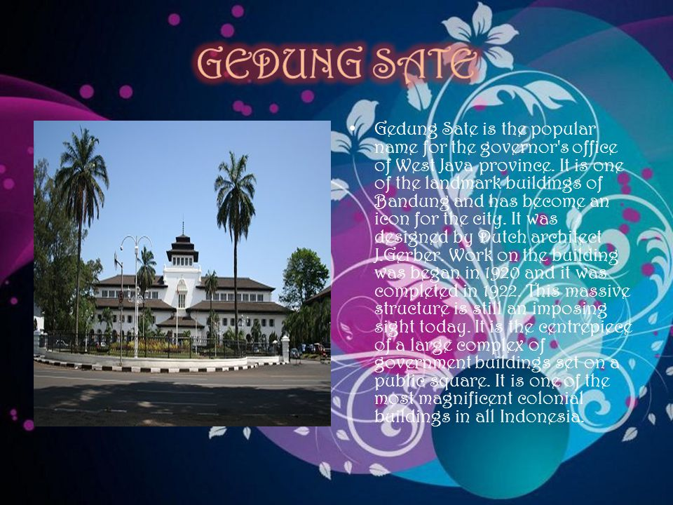 Gedung Sate is the popular name for the governor s office of West Java province.