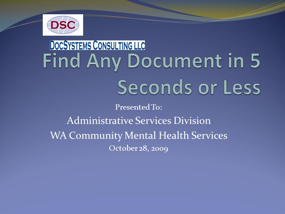 Presented To: Administrative Services Division WA Community Mental Health Services October 28, 2009