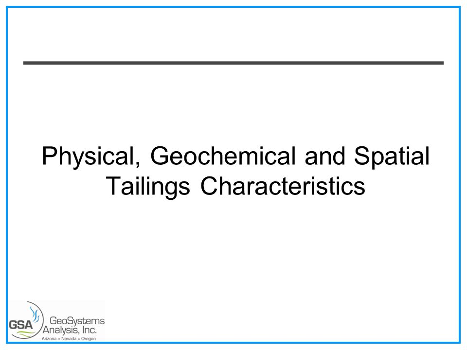 Physical, Geochemical and Spatial Tailings Characteristics