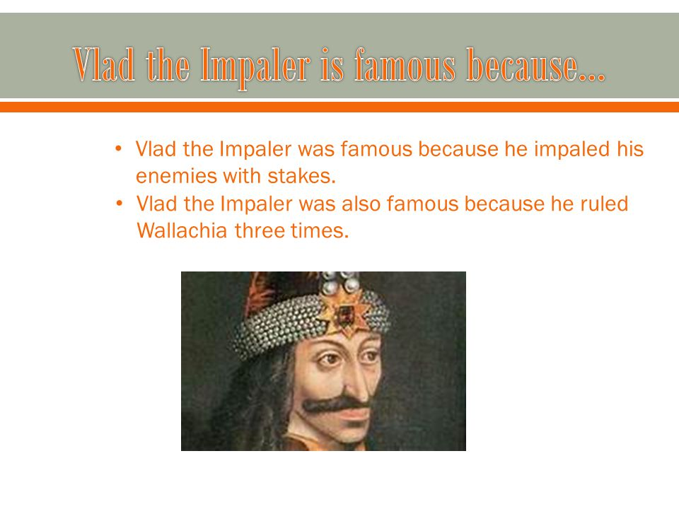 Vlad the Impaler was beheaded after leading a small army to reclaim the throne in Wallachia.