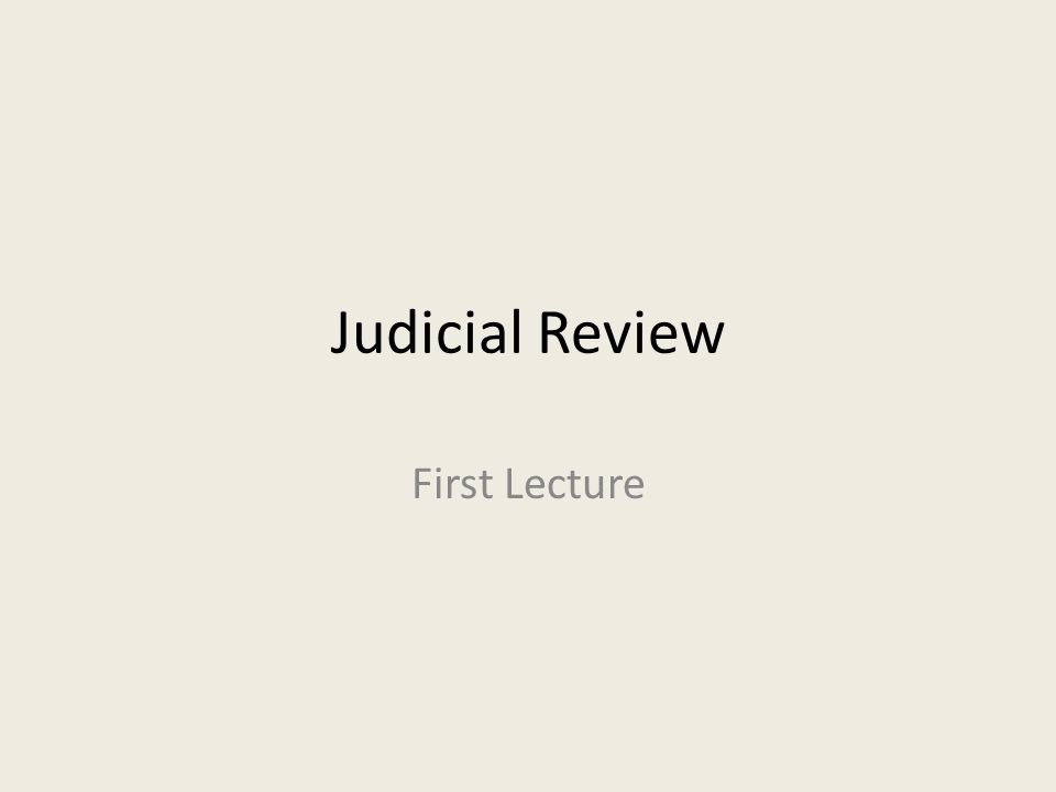 Judicial Review First Lecture
