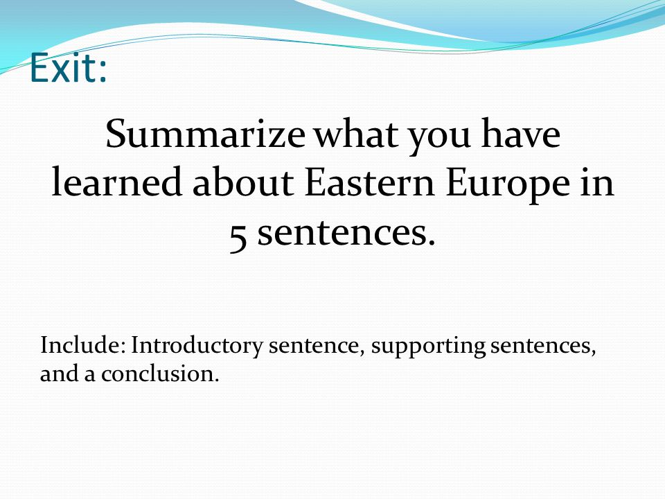 Exit: Summarize what you have learned about Eastern Europe in 5 sentences.