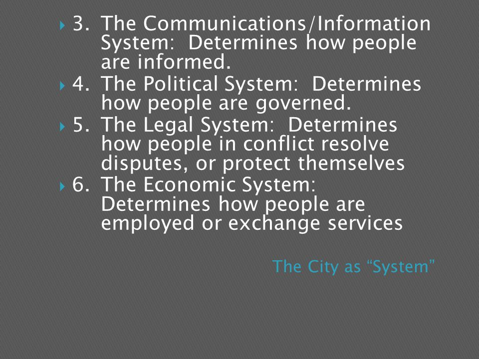  3.The Communications/Information System: Determines how people are informed.